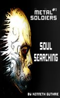 Cover for 'Metal Soldiers #1: Soul Searching'