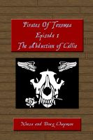 Cover for 'Pirates of Tezomea Episode 1: The Abduction of Callie'