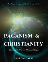 Cover for 'Paganism & Christianity - A Resource for Wiccans, Witches and Pagans'