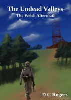 Cover for 'The Undead Valleys – The Welsh Aftermath'