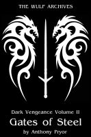 Cover for 'Dark Vengeance Volume II: Gates of Steel'