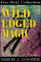 Cover for 'Wild Edged Magic Vol. 1'
