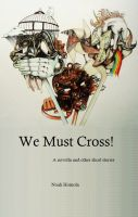Cover for 'We Must Cross!'