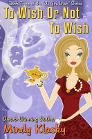 Cover for 'To Wish or Not to Wish'