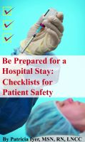 Cover for 'Be Prepared for a Hospital Stay: Checklists for Patient Safety'