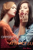 Cover for 'Opposites Attract (1): Two sexy stories of interracial lesbian love (LOVE IN A RESTAURANT and SEDUCING A STAR)'