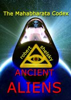Cover for 'The Mahabharata Codex ANCIENT ALIENS'