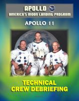 Cover for 'Apollo and America's Moon Landing Program: Apollo 11 Technical Crew Debriefing with Unique Observations about the First Lunar Landing - Astronauts Armstrong, Aldrin, Collins'