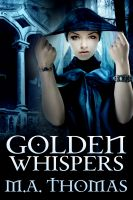 Cover for 'Golden Whispers (vampire romance retelling of the Frog Prince) (Golden Erotic Tales, #1)'