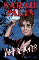Cover for 'Sarah Palin: Vampire Hunter'