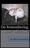Cover for 'On Remembering, a short collection'