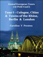 Cover for 'Grand Tours - Tour 5 - Cologne, Cities & Towns of The Rhine, Berlin & London'