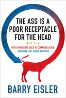 Cover for 'The Ass Is A Poor Receptacle For The Head: Why Democrats Suck At Communication, And How They Could Improve'