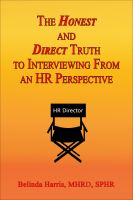 Cover for 'The Honest and Direct Truth to Interviewing'