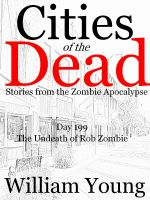 Cover for 'The Undeath of Rob Zombie (Cities of the Dead)'