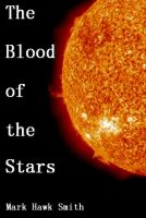 Cover for 'The Blood of the Stars'
