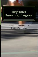 Cover for 'Beginner Running Program: Running to Lose Weight or Event Training Techniques'