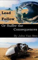 Cover for 'Lead, Follow, or Suffer the Consequences'