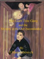 The Gum Tree Gang and the Mystery at the Old Queenslander cover