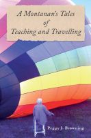 Cover for 'A Montanan's Tales of Teaching and Travelling'
