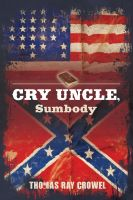 Cover for 'Cry Uncle, Sumbody'