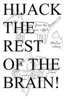 Cover for 'Hijack The Rest Of The Brain!'