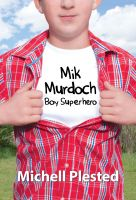 Cover for 'Mik Murdoch: Boy Superhero'