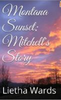 Cover for 'Montana Sunset; Mitchell's Story'