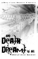 Cover for 'And Death Dreamt Us All'