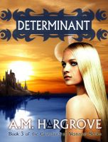 Cover for 'Determinant, a YA Paranormal Romance (The Guardians of Vesturon Series, Book 3)'