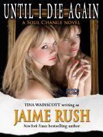 Tina Wainscott - Until I Die Again