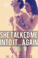 Cover for 'She Talked Me Into It...Again! (Bisexual MFF Menage)'