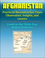 Cover for 'Afghanistan: Provincial Reconstruction Team Observations, Insights, and Lessons - Comprehensive Guide to Each of the Thirty-four Afghan Provinces'