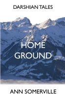 Cover for 'Home Ground (Darshian Tales #4)'