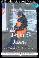 Cover for 'The Case of the Jacked Jeans: A 15-Minute Brodericks Mystery'