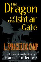 L. Sprague de Camp - The Dragon of the Ishtar Gate
