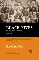 Cover for 'BLACK FIVES: The Alpha Physical Culture Club's Pioneering African American Basketball Team, 1904-1923'