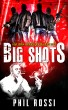 Big Shots by Phil Rossi