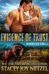Evidence of Trust (Colorado Trust Series - 1) by Stacey Joy Netzel