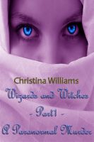 Cover for 'Wizards And Witches: A Paranormal Series – Part 1 – A Paranormal Murder'