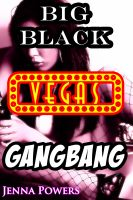 Cover for 'Big Black Vegas Gangbang (Interracial Gangbang Sex)'