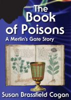 Cover for 'The Book of Poisons, A Merlin's Gate Story'