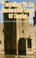 Cover for 'Traveling To An Enchanted Land Of Castles - Facts And Information On The Castles Of Britain'