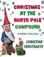 Cover for 'Christmas at the North Pole Compound'