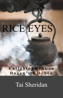 Cover for 'Rice Eyes: Enlightenment in Dogen's Kitchen'