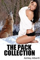 Ashley Alberti - The Pack Collection (Three Tales of Werewolf Gangbang Erotica)