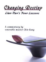 Cover for 'Changing Destiny: Liao-Fan's Four Lessons -- A Commentary by Venerable Master Chin Kung'