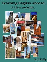 Cover for 'Teaching English Abroad: A 'How to Guide''