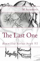 Cover for 'The Last One (book VI in The Rennillia Series)'