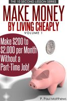 Cover for 'Make Money By Living Cheaply Vol. 1'